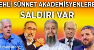 Ehli Sünnet akademisyenlere saldırı var