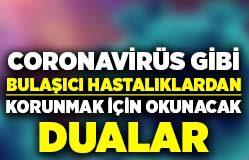 Coronavirüs gibi bulaşıcı hastalıklara karşı okunacak ve yazılacak dualar