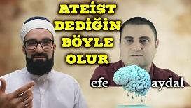 Efe Aydal adındaki ateiste cevap