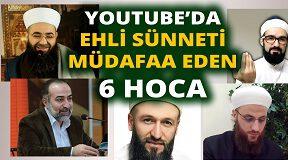 Youtube'da Ehli Sünneti müdafaa eden 6 Hoca kanalı