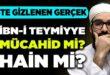 İbn-i Teymiyye bir mücahid mi hain mi?