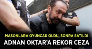 Adnan Oktar'a rekor ceza