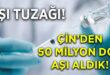 Aşı tuzağı! Çin'den aşı geliyor ve baskı yapılacak