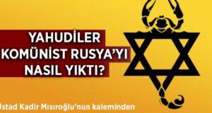 Yahudiler komünist Rusya'yı nasıl yıktı