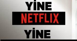Yine Netflix yine ahlaksızlık